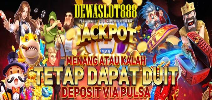 Situs Dewaslot888 Online